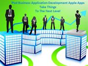 iPad Business ApDevelopment: Apple Apps Take Things to the Next Level