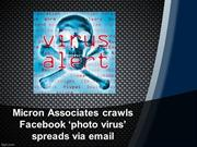 Micron Associates crawls Facebook 'photo virus' spreads via email