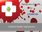 Taking care of health by Android health Application
