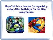 Boys' birthday themes for organizing action-filled birthdays