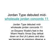 Jordan Type debuted mid-wholesale jordan concords 11