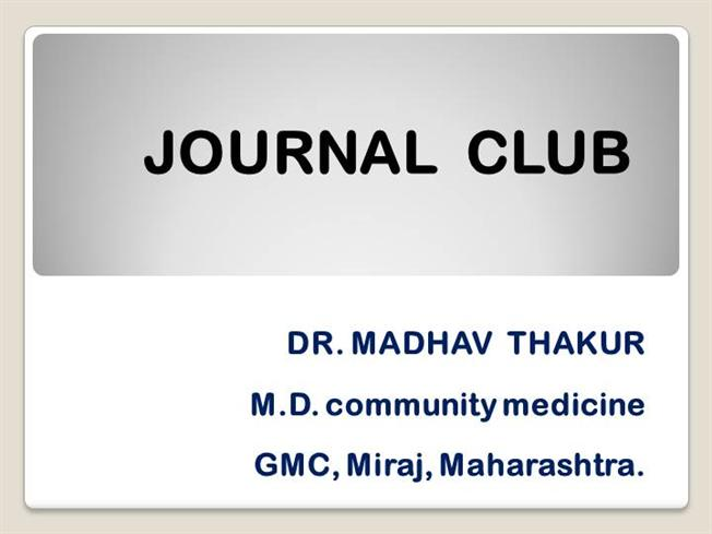 Journal Club Ppt by Dr Madhav Thakur |authorSTREAM