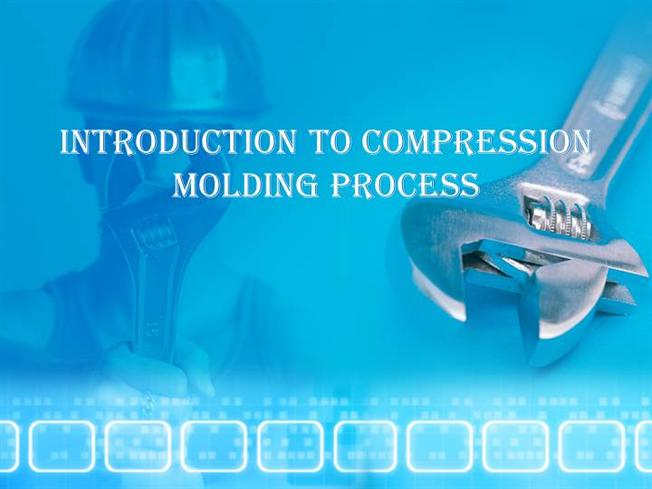 Introduction to Compression Molding Process |authorSTREAM