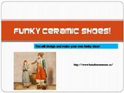 Funky Ceramic Shoes