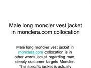Male long moncler vest jacket in monclera.com collocation