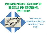 PLANNING PHYSICAL FACILITIES OF HOSPITAL AND EDUCATIONAL INSTITUTION