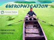 EUTROPHICATION BY GREEN YATRA