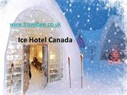 Ice Hotel Canada , for amazing weddings