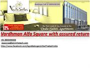 Vardhman Alfa Square +91 8800496506 commercial project in greater