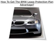 How To Get The BMW Lease Protection Plan Advantage?