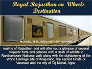 Royal Rajasthan On Wheels Destination Ppt