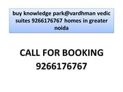 buy knowledge park@vardhman vedic suites 9266176767 homes in greater n
