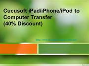 iPad/iPhone/iPod to Computer Transfer (40% Discount)