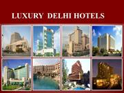 Classical view of Luxury hotels of Delhi