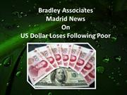 Bradley Associates Madrid News On US Dollar Loses Following Poor