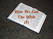 How We Got the Bible (1) Full PPT