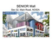 Senior Mall NOIDA Call 09958959555