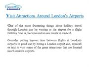 Visit Attractions Around London's Airports