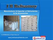 Refractories Bricks & Accessories by J R Refractory, Ahmedabad
