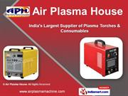 Plasma Torches & Consumables by Air Plasma House, Mumbai