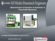 Hydro Pneumatic Press by AD Hydro Pneumech Engineers, Noida