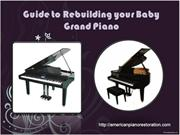 Guide to Rebuilding your Baby Grand Piano
