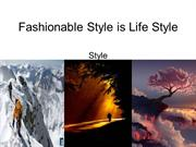 Fashionable Style is Life Style