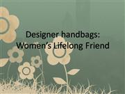 Designer Handbags--Women's Lifelong Froe