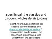specific pair the classics and discount wholesale air jordans