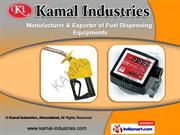 Fuel Dispensing Equipment by Kamal Industries, Ahmedabad, Ahmedabad
