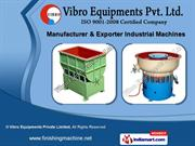 Finishing Machines by Vibro Equipments Private Limited, Thane