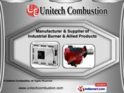 Industrial Burner & Allied Products by Unitech Combustion, Ahmedabad