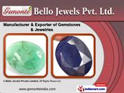 LOOSE GEMSTONES & JEWELRY by Bello Jewels Private Limited, Gurgaon