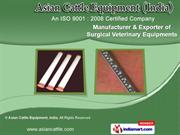 Veterinary Equipments by Asian Cattle Equipment, India, New Delhi