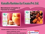 Flavoured Ice Creams by Kamaths Ourtimes Ice Creams Pvt. Ltd., Mumbai