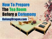How To Prepare The Tea Room Before a Ceremony
