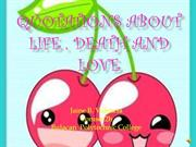 Quotations about life , death and love