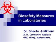 Biosafety measures in lab by Dr Sheetu Jailkhani