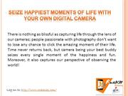 Seize happiest moments of life with your own Digital Camera