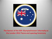 The Games of the XXX Olympiad known informally as The LondonOlympics