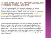 In Home Care Dallas TX a Perfect Care Solution for Elders by Cerna Hom