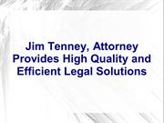 Jim Tenney, Attorney Provides High Quality and Efficient Legal Solutio