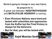 A Great War b/w Good and Evil is approaching..Dr. Sajid Mumtaz Sodhar