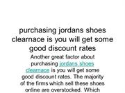 purchasing jordans shoes clearnace is you will get some good discount