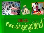 Ngu van 11 Tiet 47 Phong cach ngon ngu bao chi