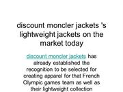 discount moncler jackets 's lightweight jackets on the market today