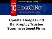 Update: Hedge Fund Bankruptcy Trustee Sues Investment Firms
