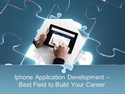 Iphone Application Development – Best Field to Build Your Career