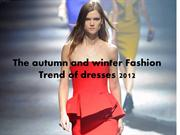 The autumn and winter Fashion Trend of dresses 2012