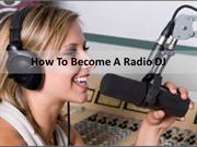 The Easy Way & The Hard Way To Become A Radio DJ